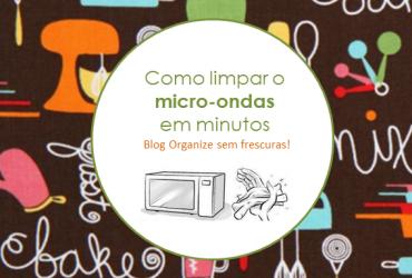 Como limpar o micro-ondas em minutos