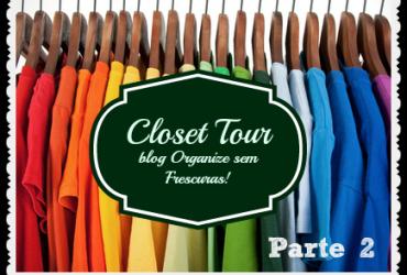 Vídeo: Closet Tour: dicas de organização (roupas para pendurar em cabides)