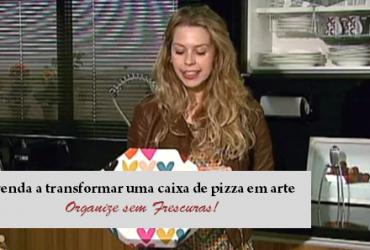 Plano R (ÓTV): Transformando caixa de pizza em arte