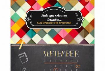 Resumo de Setembro: tudo que rolou de mais legal no blog