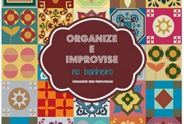 Organize e improvise o banheiro de uma forma criativa, divertida e eficiente!