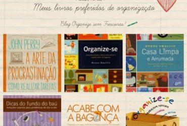 Meus livros de organização preferidos e quem não podem faltar em casa