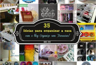 35 (ótimas) ideias de organização para todos os cômodos da casa