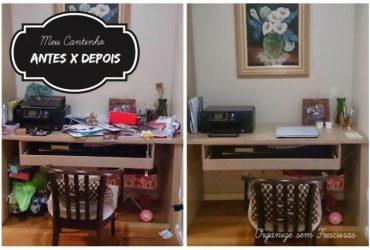 Meu Cantinho: Antes X Depois organização Home Office