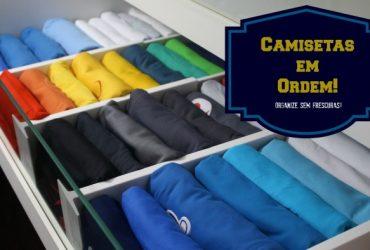 Como dobrar e organizar as camisetas na gaveta e ganhar muito mais espaços