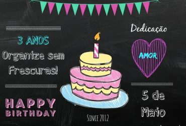 3 anos do blog Organize sem Frescuras!