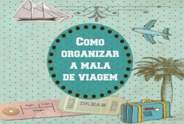 Como organizar e aproveitar mais espaços na mala de viagem