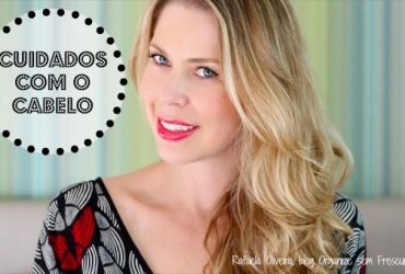 Rotina de Beleza: cuidados com o cabelo