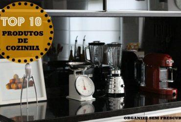 Os 10 produtos e eletrodomésticos TOP da minha cozinha