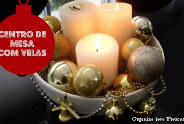 Natal sem Frescuras | Centro de mesa com velas