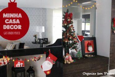 Minha casa decorada para o Natal gastando pouco