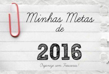 Metas, Desejos e Sonhos para 2016