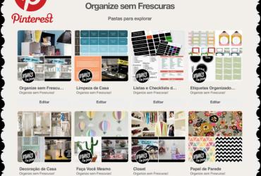 Pinterest &  Inspirações Organize sem Frescuras!