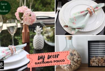 5 DIY Decor: Servir e Receber com Charme Gastando Pouco