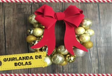 Natal Decor Gastando Pouco: Guirlanda de Bolas