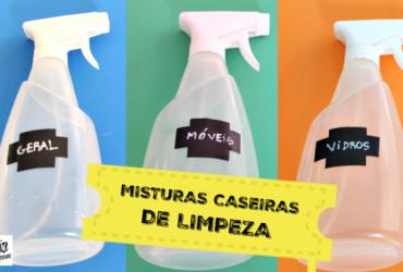 5 Misturas Caseiras e Eficientes de Limpeza (Amo!)