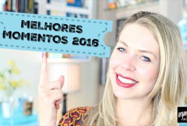 Melhores Momentos Organize sem Frescuras 2016