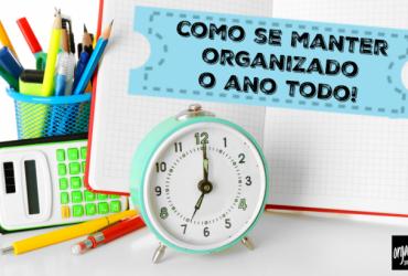 Como se Manter Organizado o Ano Todo