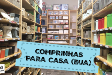 Comprinhas para Casa ( EUA) + dicas de Lojas TOP
