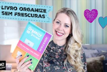Pré Venda e Lançamento Livro Organize sem Frescuras!