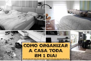 Como Organizar a Casa toda em apenas 1 dia!